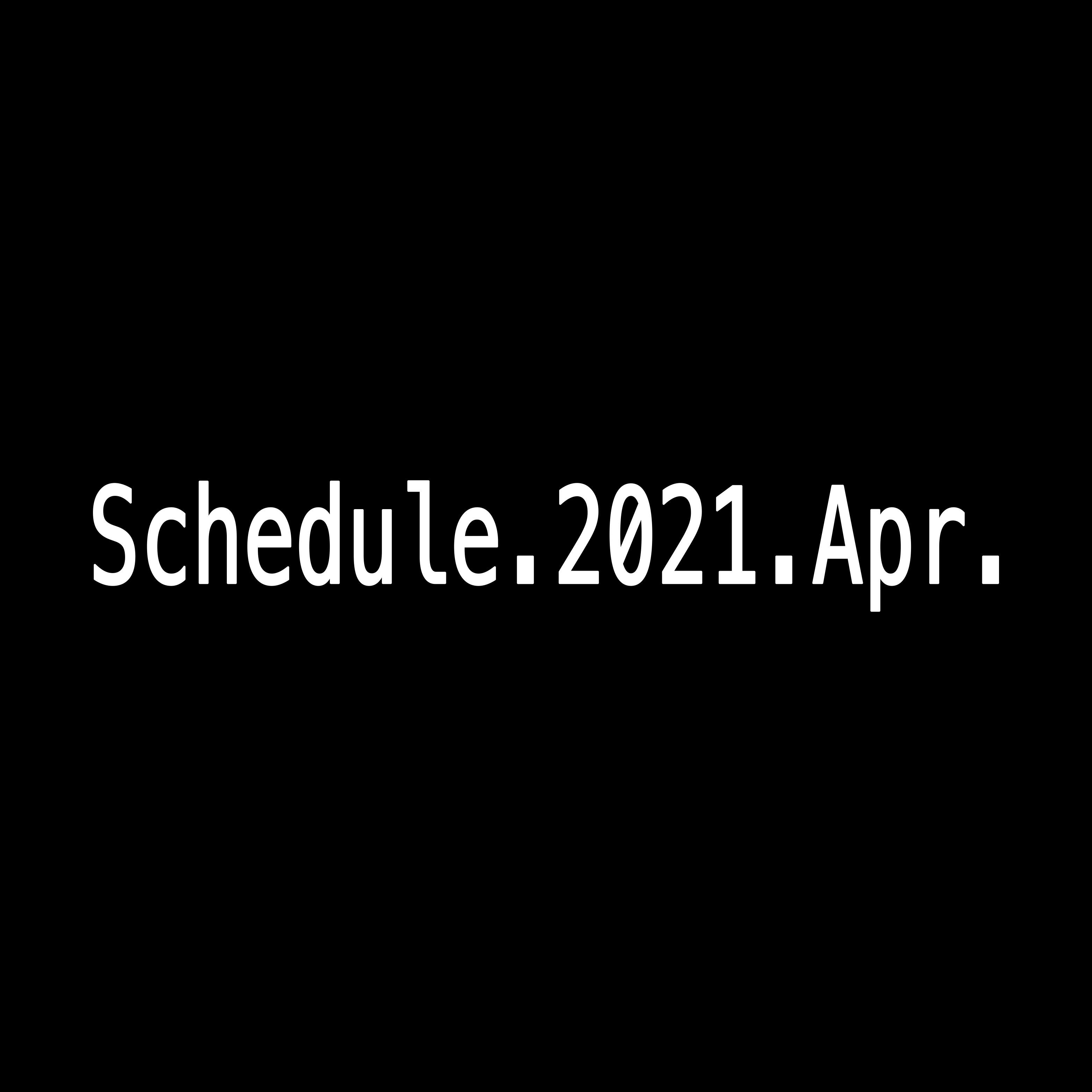 2021年4月Schedule