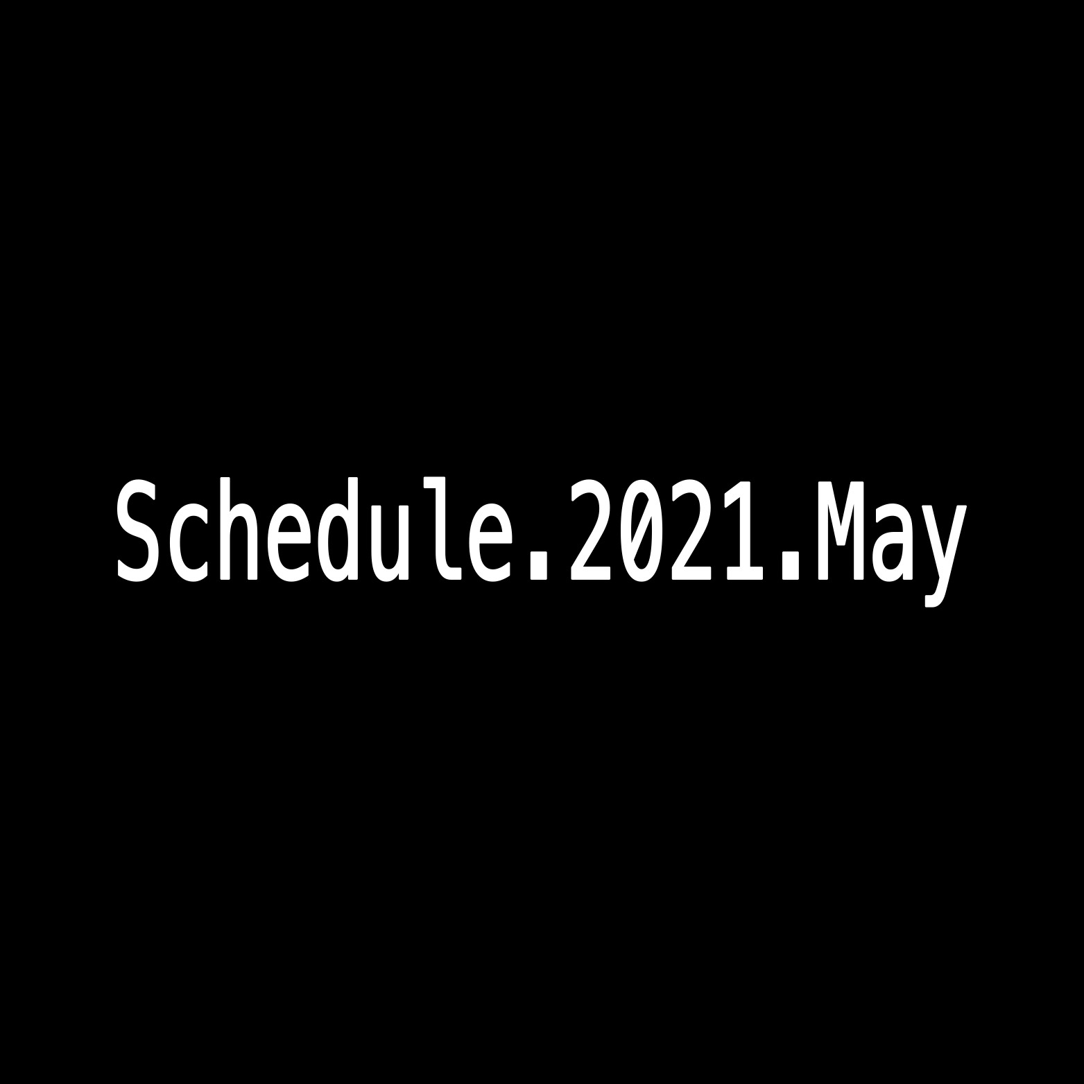 2021年5月Schedule