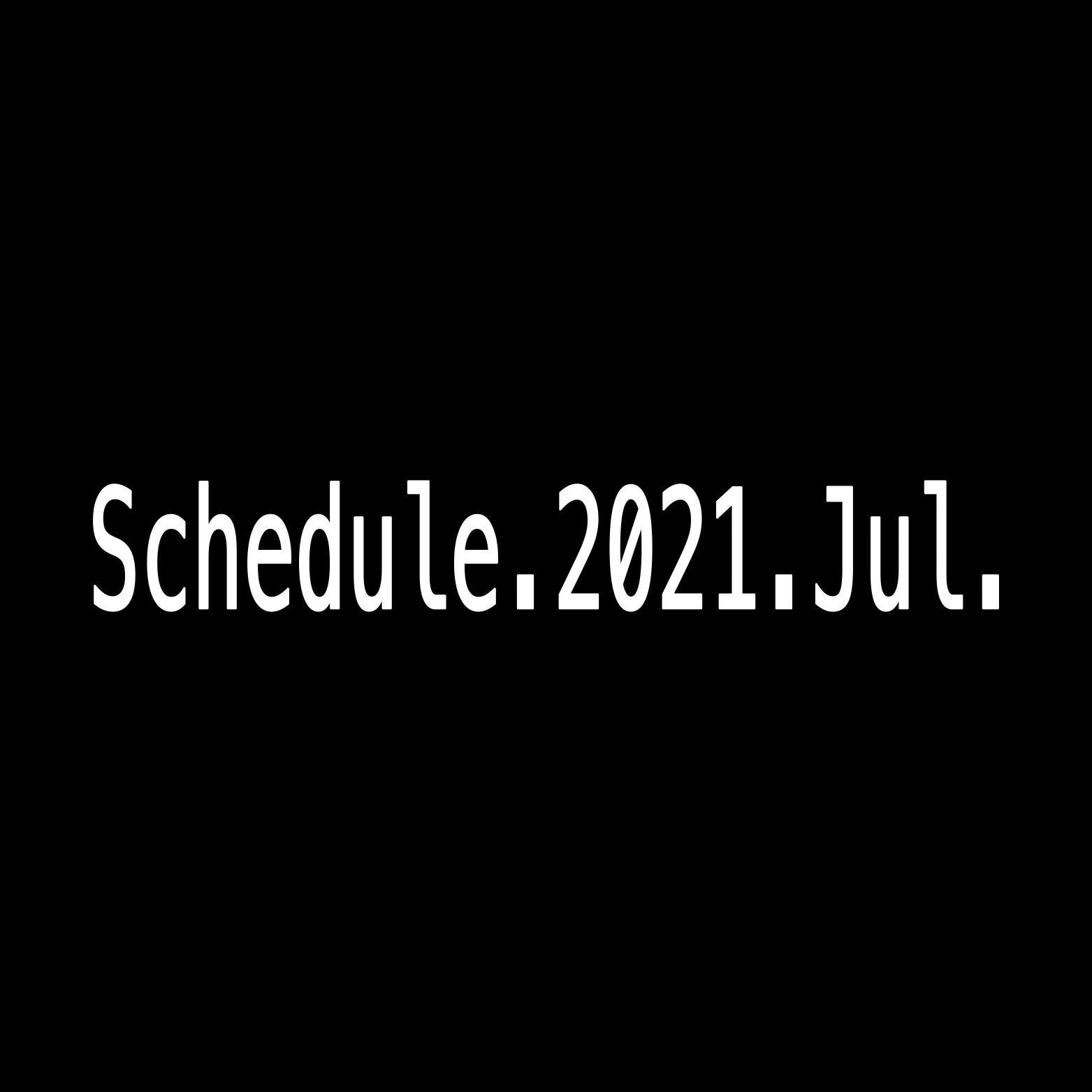 2021年7月Schedule