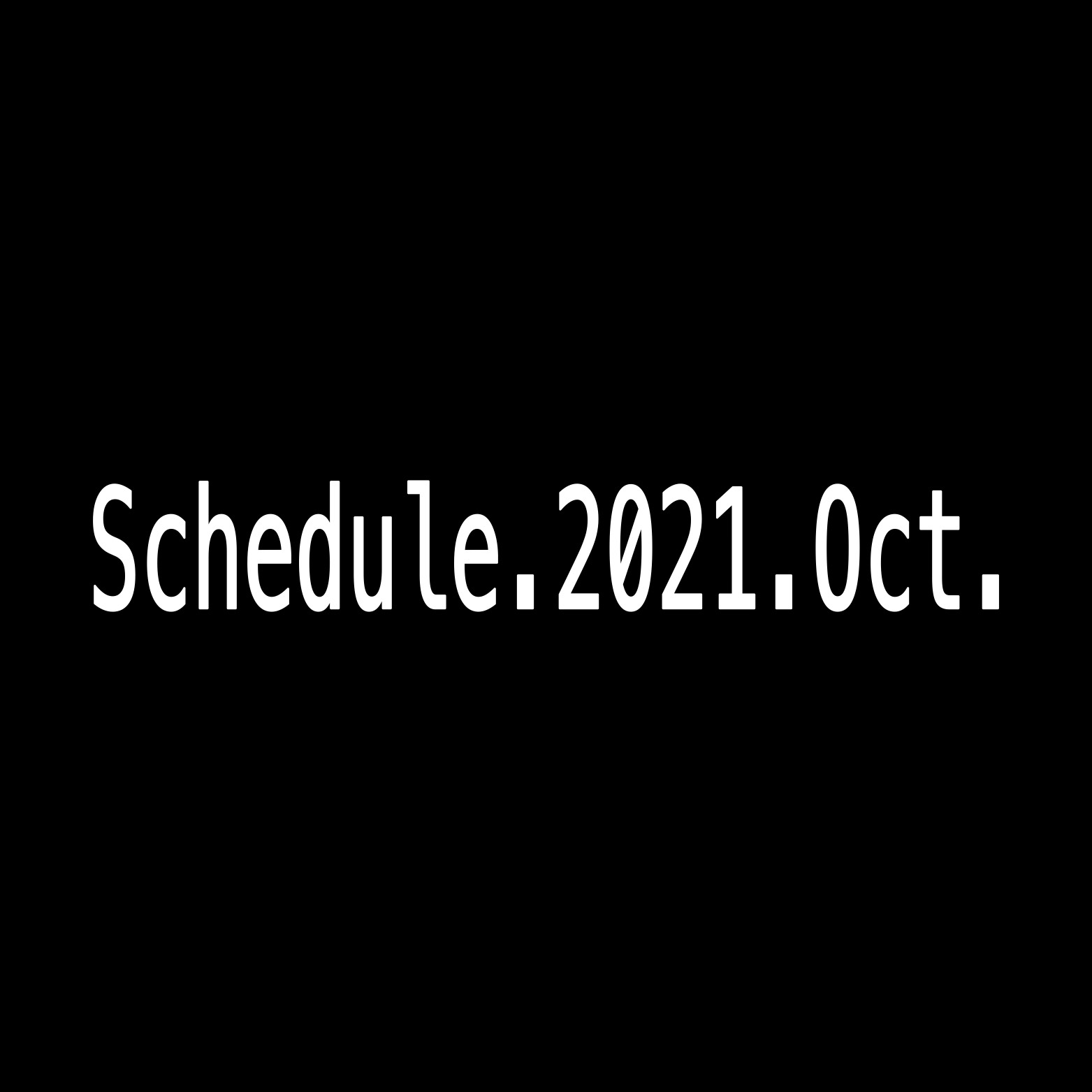 2021年10月Schedule