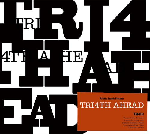 TRI4TH AHEAD / TRI4TH