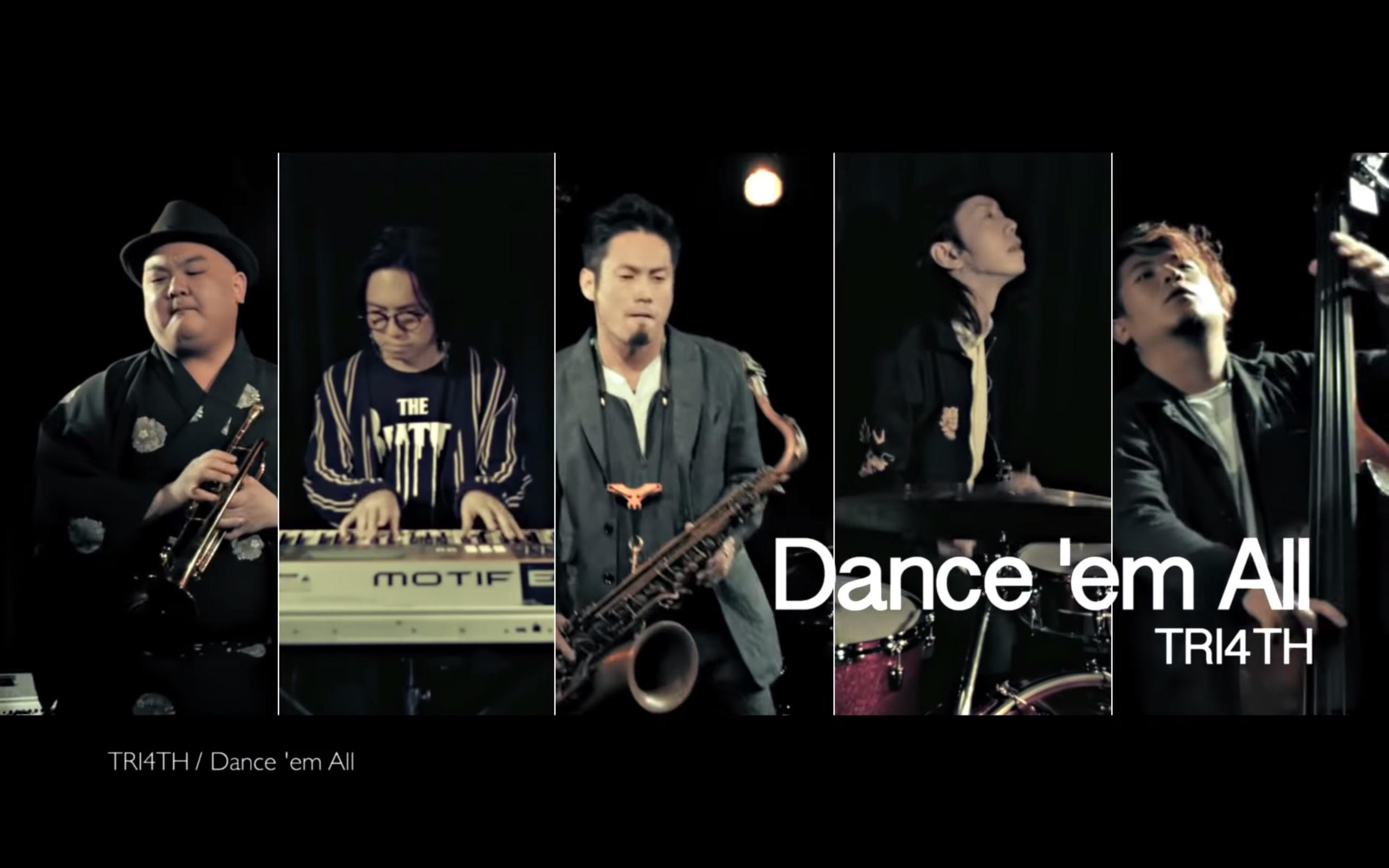 Dance 'em All / TRI4TH